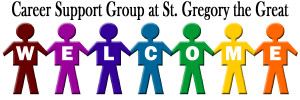 Career Support Group at St. Gregory the Great members welcome